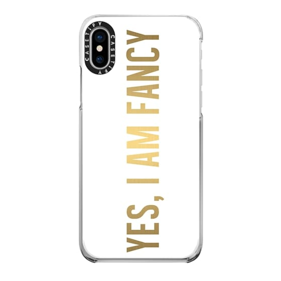 iPhone X Cases - YES, I AM FANCY.