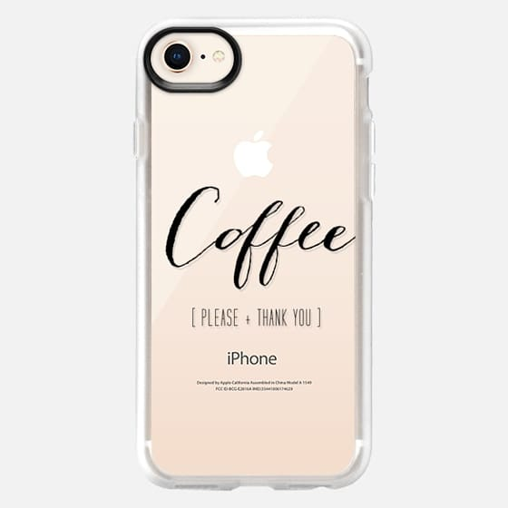 COFFEE. Please + Thank You. - Snap Case