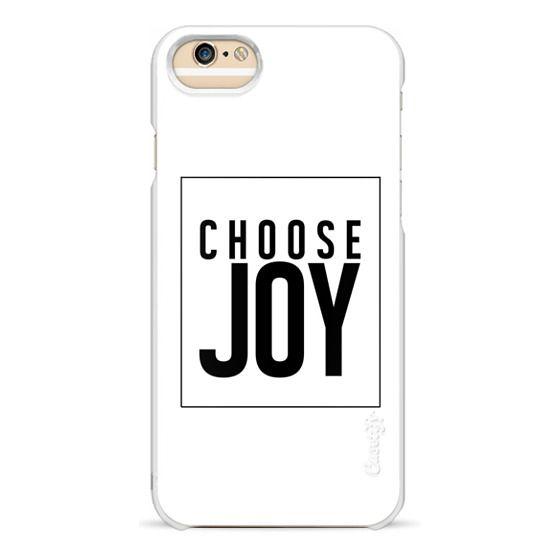 iPhone 6 Cases - CHOOSE JOY. WHITE.