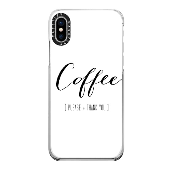 iPhone X Cases - COFFEE. Please + Thank You.