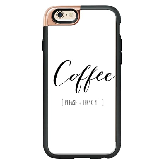 iPhone 6 Cases - COFFEE. Please + Thank You.