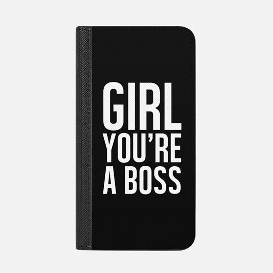 GIRL. YOU'RE A BOSS.