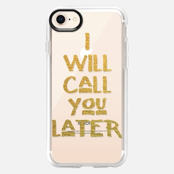 I WILL CALL YOU LATER - PHONE CRYSTAL CLEAR CASE - Snap Case
