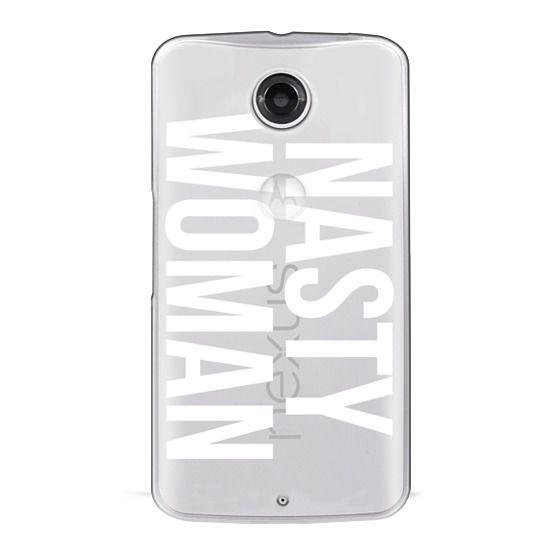 Nexus 6 Cases - Nasty Woman