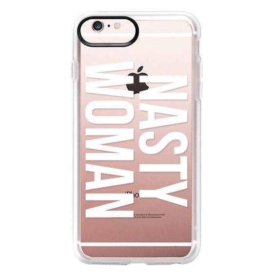 iPhone 6s Plus Cases - Nasty Woman