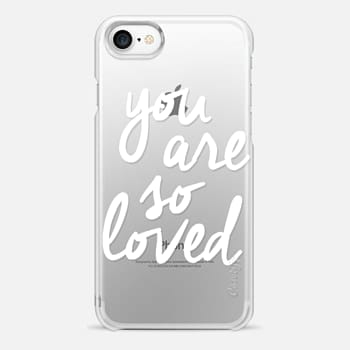 iPhone 7 Case You Are So Loved