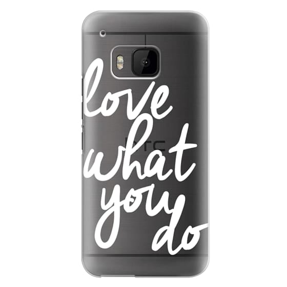 Htc One M9 Cases - Love What You Do