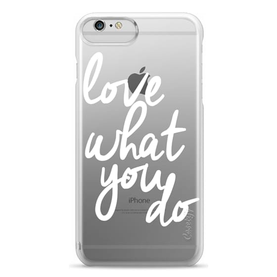 iPhone 6 Plus Cases - Love What You Do
