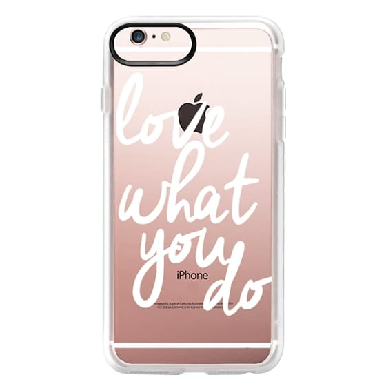 iPhone 6s Plus Cases - Love What You Do