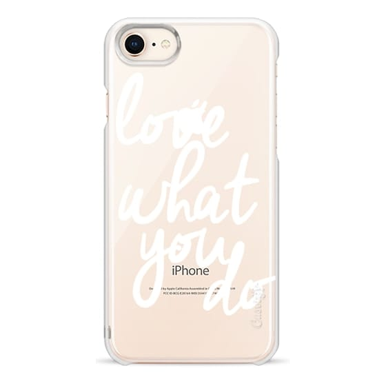 iPhone 8 Cases - Love What You Do
