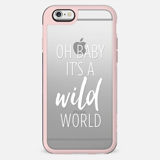 Oh Baby It's a Wild World - New Standard Case
