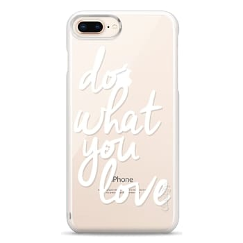 Snap iPhone 8 Plus Case - Do What You Love