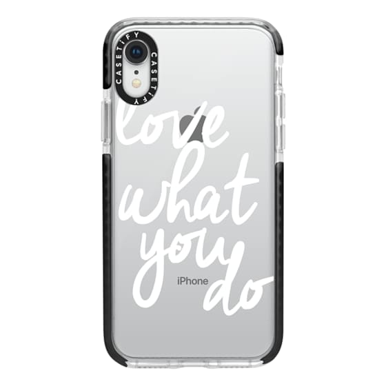 iPhone XR Cases - Love What You Do