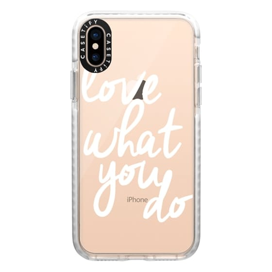 iPhone XS Cases - Love What You Do