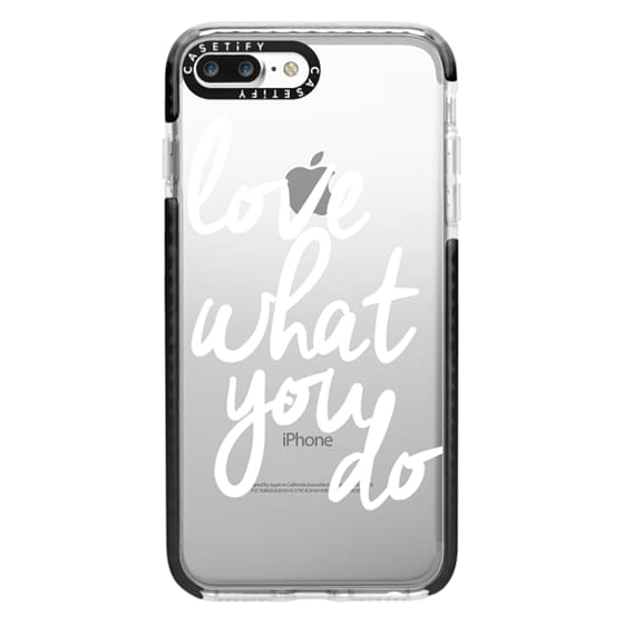 iPhone 7 Plus Cases - Love What You Do