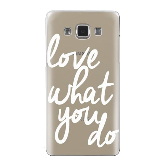 Samsung Galaxy A5 Cases - Love What You Do