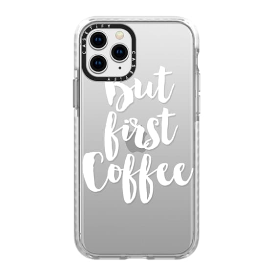 iPhone 11 Pro Cases - But First Coffee