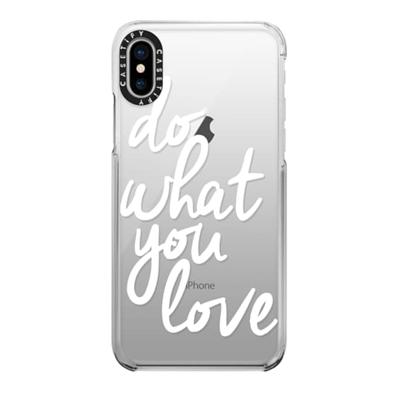 iPhone X Cases - Do What You Love