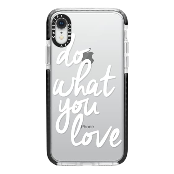 iPhone XR Cases - Do What You Love