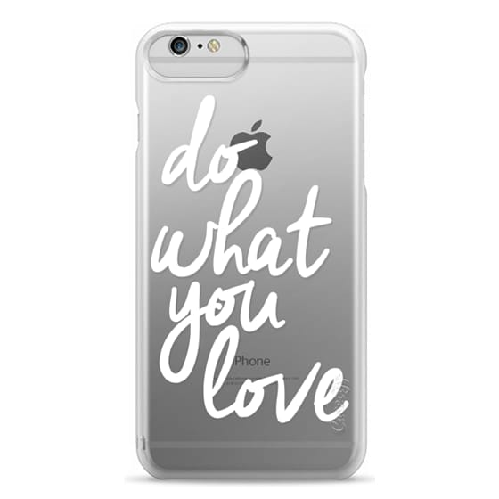 iPhone 6 Plus Cases - Do What You Love