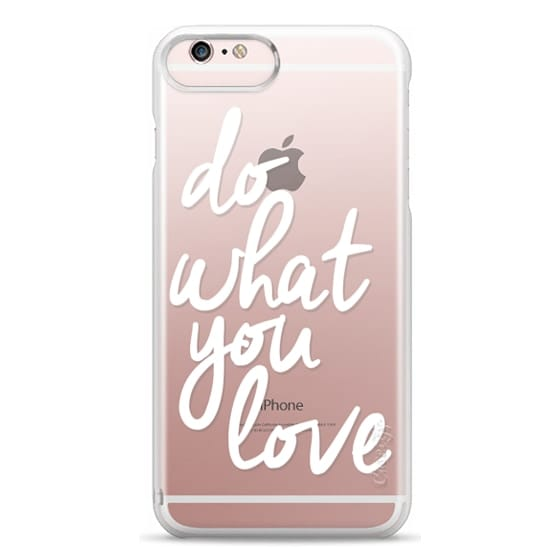 iPhone 6s Plus Cases - Do What You Love