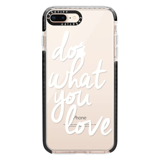 iPhone 8 Plus Cases - Do What You Love