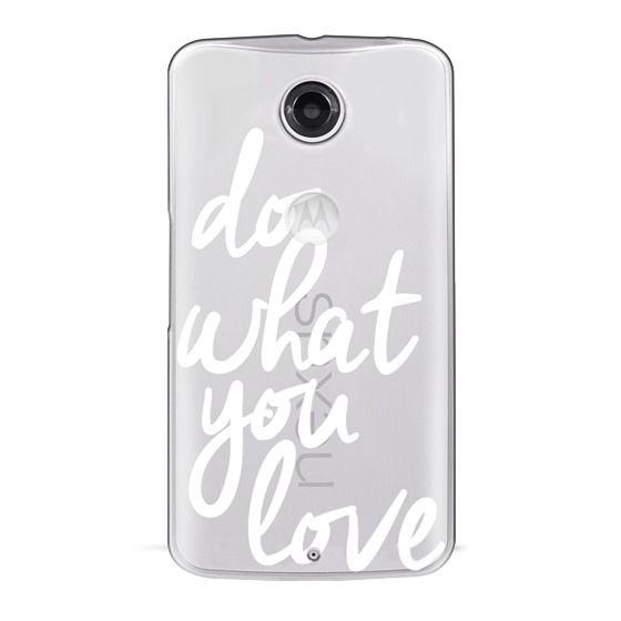 Nexus 6 Cases - Do What You Love