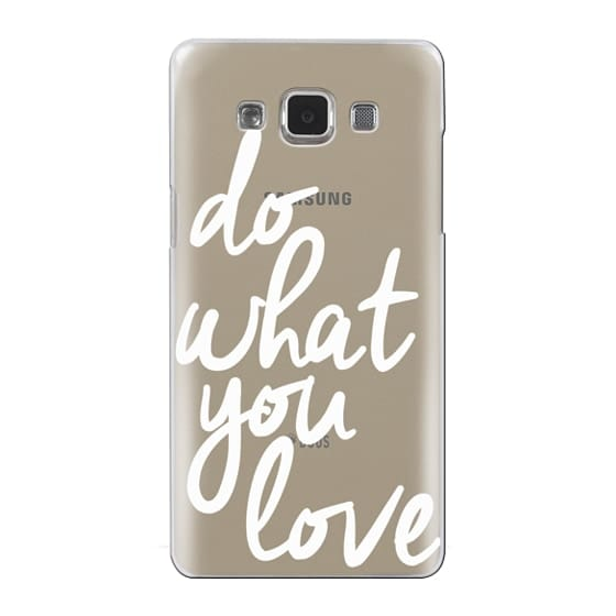 Samsung Galaxy A5 Cases - Do What You Love