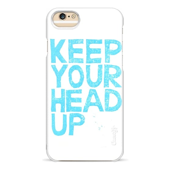 iPhone 6 Cases - Keep Your Head Up by Cindy Mangomini