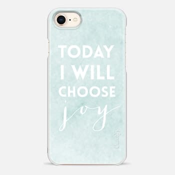 iPhone 8 Case Today I Will Choose Joy
