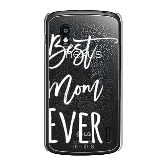 Nexus 4 Cases - Modern best mom ever typography white by Girly Trend