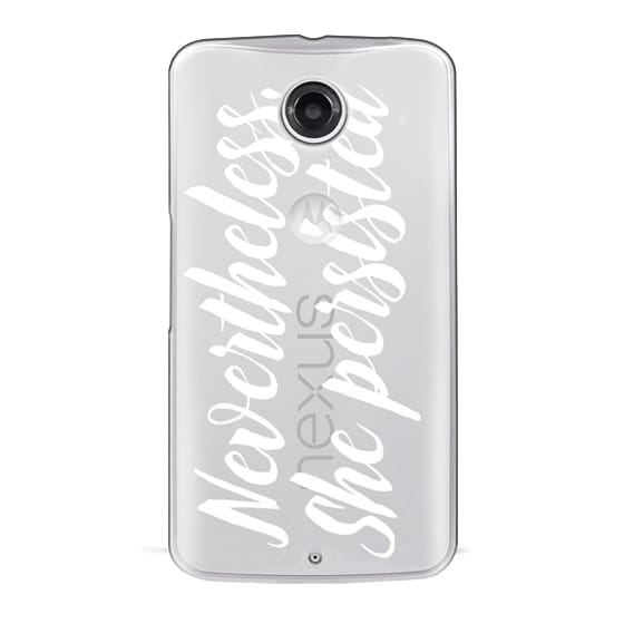 Nexus 6 Cases - Modern quote typography meme trendy nevertheless she persisted by Girly Trend