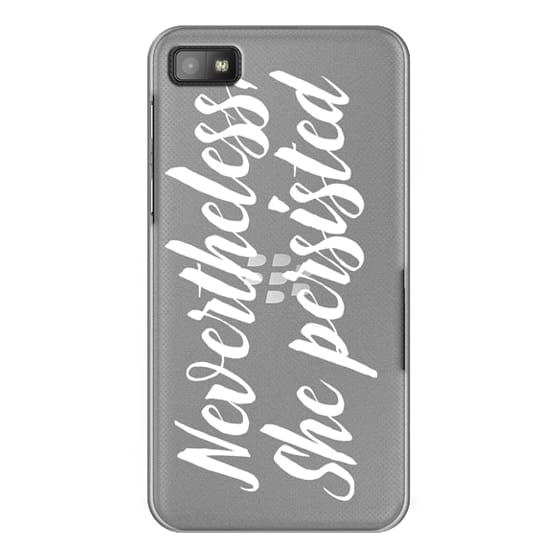 Blackberry Z10 Cases - Modern quote typography meme trendy nevertheless she persisted by Girly Trend