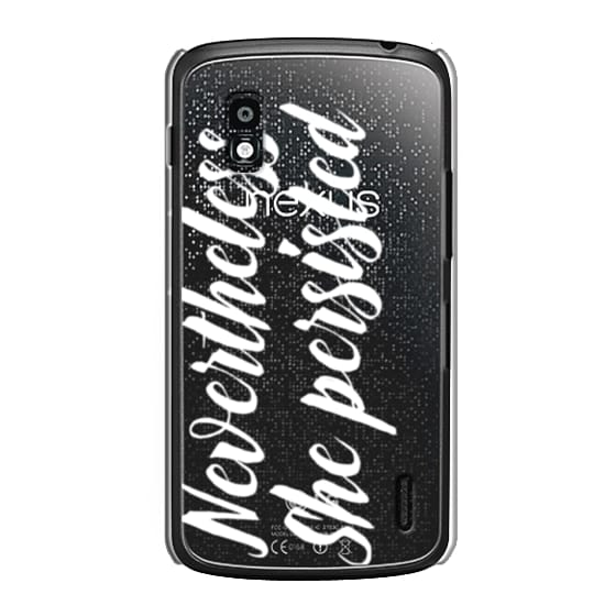 Nexus 4 Cases - Modern quote typography meme trendy nevertheless she persisted by Girly Trend