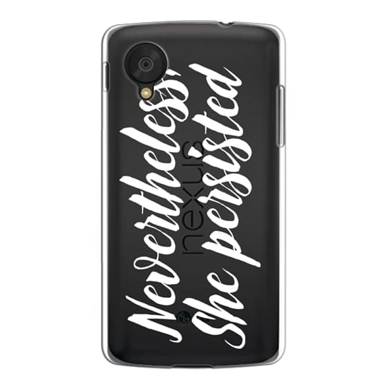Nexus 5 Cases - Modern quote typography meme trendy nevertheless she persisted by Girly Trend