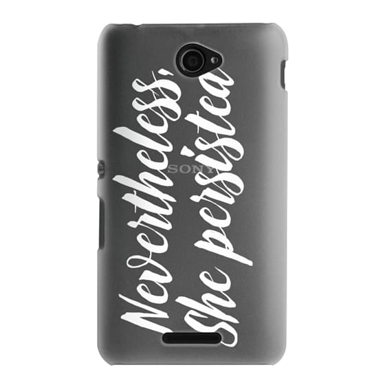 Sony E4 Cases - Modern quote typography meme trendy nevertheless she persisted by Girly Trend