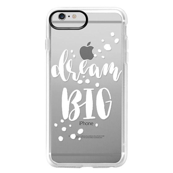 iPhone 6 Plus Cases - Dream Big