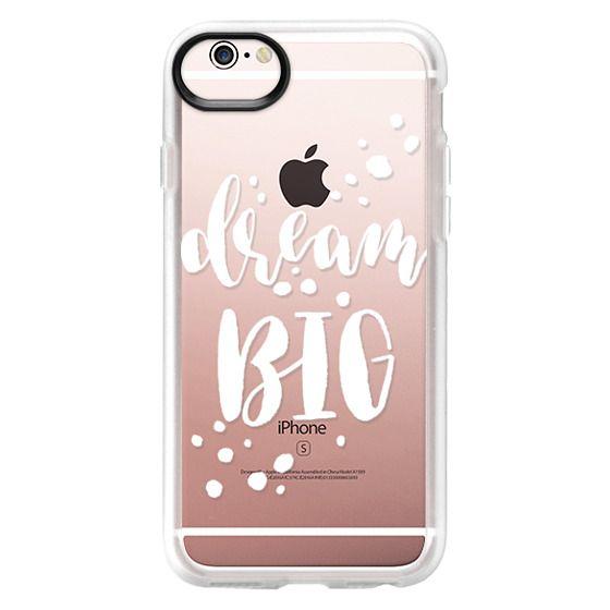iPhone 6s Cases - Dream Big