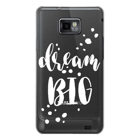 Samsung Galaxy S2 Cases - Dream Big