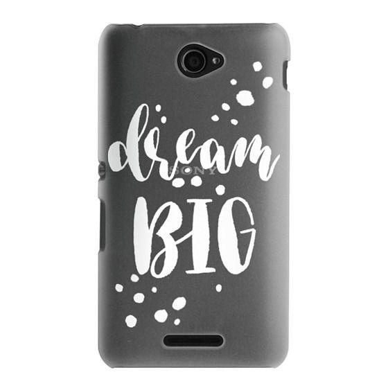 Sony E4 Cases - Dream Big