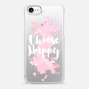 iPhone 7 Case Choose Happy