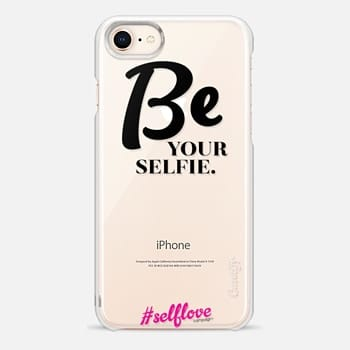 iPhone 8 Case Self Love- Be Your Selfie