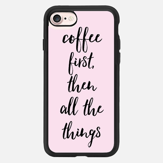 Coffee First Then All The Things Pink Case -