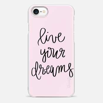 iPhone 7 Case Live Your Dreams