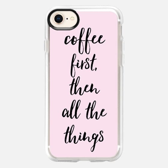 Coffee First Then All The Things Pink Case - Snap Case